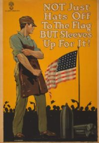 Not just hats off to the flag but sleeves up for it. Vintage American WW1 Poster.